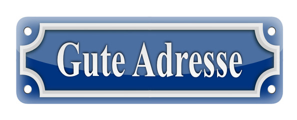 Schild Gute Adresse