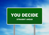 You decide Highway Sign poster