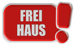 !-Schild rot FREI HAUS