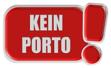 !-Schild rot KEIN PORTO