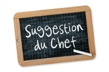 "Ardoise ""Suggestion du Chef"""