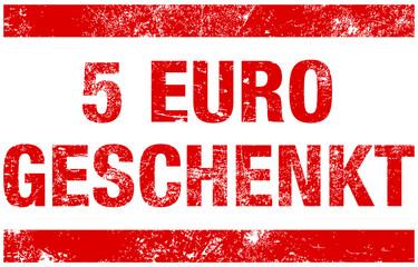 """Stempel """"5 EURO GESCHENKT"""" Rot"""