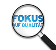 Magnifying Glass - Focus on Quality