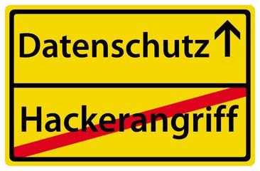 Datenschutz Hackerangriff Schild Ortsausgang Zeichen