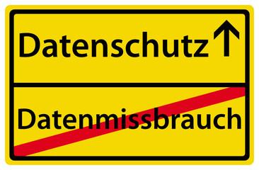 Datenschutz Datenmissbrauch Schild Ortsausgang Zeichen