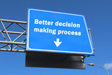 Better decision making process - Highway sign