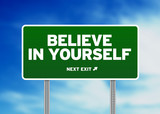 Green Road Sign - Believe in yourself! poster