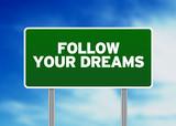 Green Road Sign - Follow Your Dreams