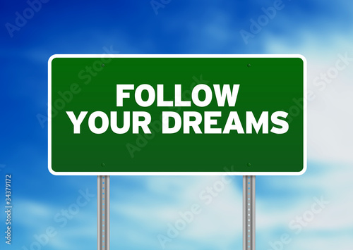 Green Road Sign - Follow Your Dreams