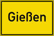 Gießen Ortstafel Ortseingang Schild Verkehrszeichen