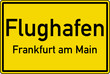 Flughafen Frankfurt am Main Ortstafel Ortseingang Schild