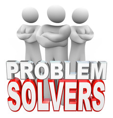 Problem Solvers People Ready to Solve Your Problem
