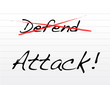 Crossing out defend and writing attack.