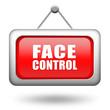 Face control sign