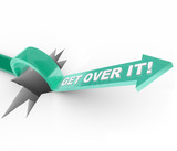 Get Over it - Overcoming a Challenge or Problem poster