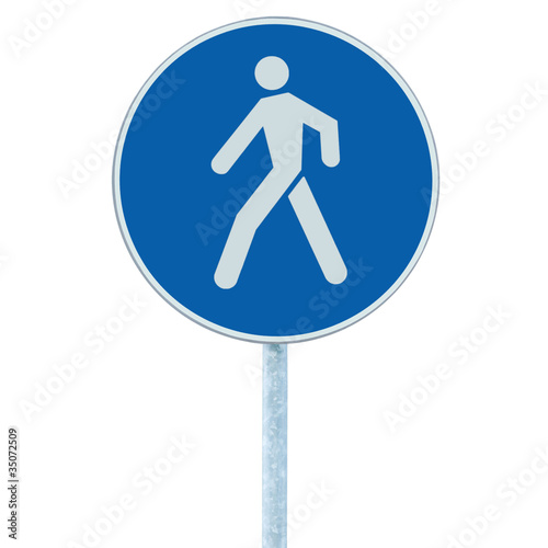 Pedestrian walking lane walkway footpath road sign on pole post
