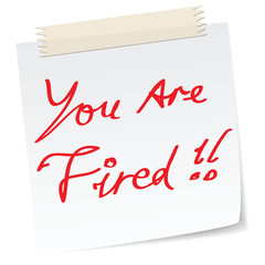 'your are fired' note