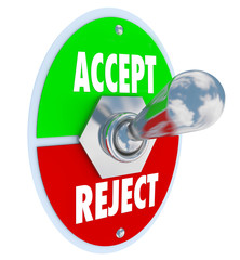 Accept vs Reject Switch of Acceptance or Rejection