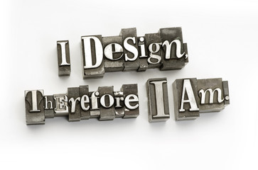 I design therefore I am