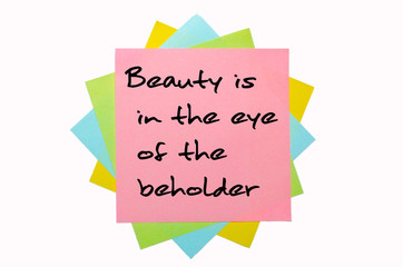 "Proverb ""Beauty is in the eye of the beholder"" written on bunch"