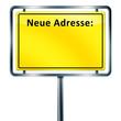 Ortsschild neue Adresse