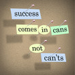 Success Comes in Cans Not Can'ts Positive Attitude Saying