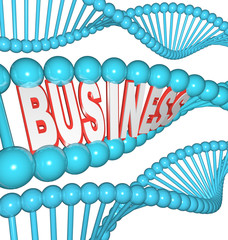 Business is in Your DNA Inherited Drive to Succeed