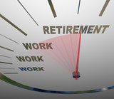 Retirement Speedometer Racing to End of Work Career poster