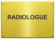 """""""Radiologue"""" Plaque Professionnelle Gravée"""