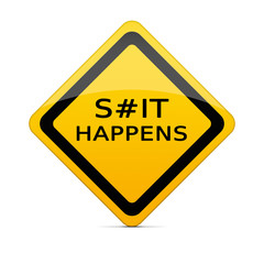 S#it Happens sign with clipping path