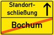 Schild Standortschließung Bochum