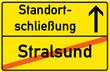 Schild Standortschließung Stralsund