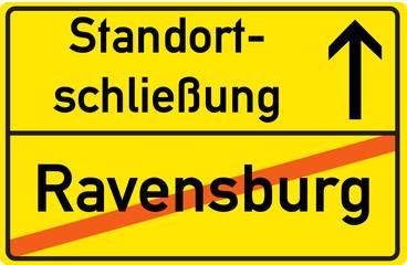 Schild Standortschließung Ravensburg