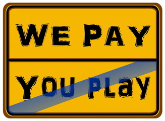 You Play – We Pay