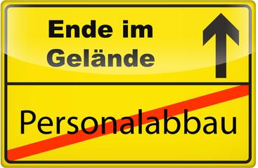 3D - Schild: Personalabbau - Ende im Gelände