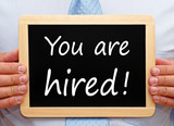 You are hired ! - Business and Success Concept