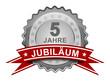 5 Jahre Jubiläum - Plakette