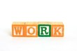The word work in alphabet blocks