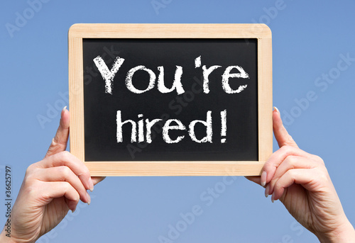 You 're hired ! - Job and Business Concept