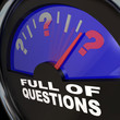 Full of Questions Fuel Gauge Asking for Answers