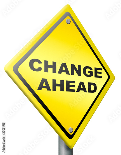 change ahead change and improvement better