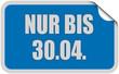 Sticker blau eckig curl oben NUR BIS 30.04.