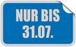 Sticker blau eckig curl oben NUR BIS 31.07.