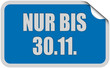 Sticker blau eckig curl oben NUR BIS 30.11.
