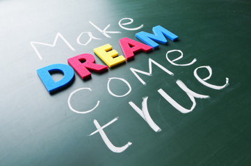 Make your dream come true