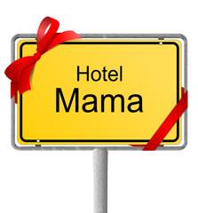 Ortsschild Hotel Mama mit Schleife