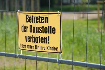 Verbotsschild, Baustelle, Haftung, Betreten verboten, Zaun