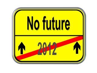 2012 - no future