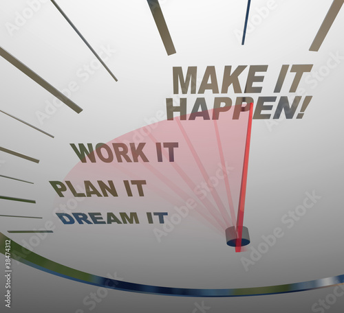 Make it Happen Speedometer Dream Plan Work Achieve Gaol