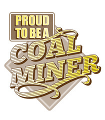Proud to be a Coal Miner Text